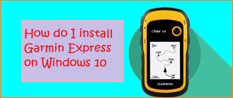 Garmin Express Windows 10 64 Bit Download