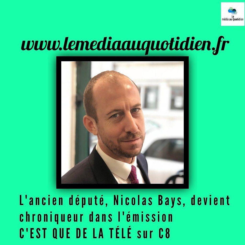 """L'ancien député , Nicolas Bays rejoint """"C'est que de la télé"""" sur C8"""