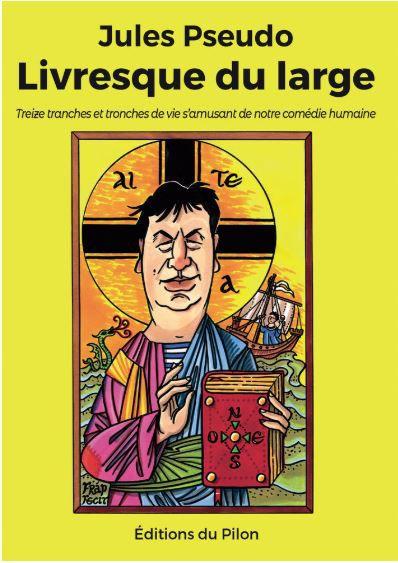 """""""Livresque du Large"""", jules Pseudo, éditions du Pilon"""