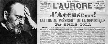 J'Accuse… ! est le titre d'un article rédigé par Émile Zola au cours de l'affaire Dreyfus et publié dans le journal L'Aurore du 13 janvier 1898