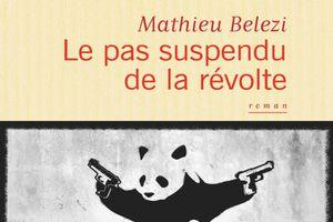 Le pas suspendu de la révolte, de Mathieu Belezi, chez Flammarion