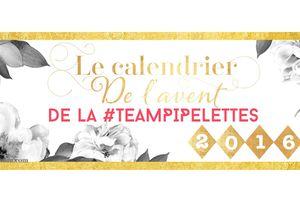 Le calendrier de Noël de la #TeamPipelettes : Here We Go!