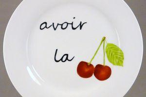 """Expressions du jardin """"Avoir la cerise"""""""