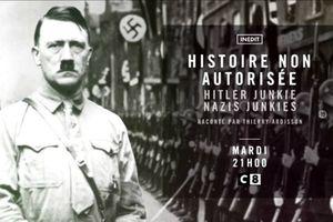 Programme TV – Histoire non autorisée (C8) : L'addiction aux drogues d'Adolf Hitler et de son régime