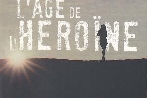 L'âge de l'héroïne, de Quentin Mouron --- de la poésie noire et salace!