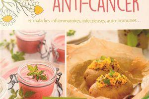 """Livre """"Les clés de l'alimentation ANTI-CANCER et maladies inflammatoires, infectieuses, auto-immunes..."""""""