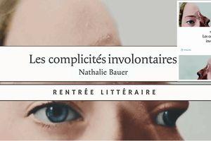 Les complicités involontaires, de Nathalie Bauer