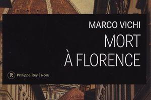 Mort à Florence, de Marco Vichi