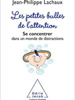Livres - Les petites bulles de l'attention - J.-P. Lachaux