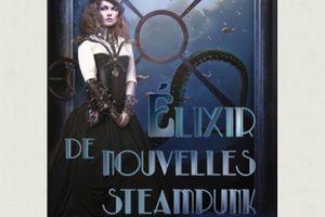 Elixir de nouvelles steampunk - de Delphine SCHMITZ