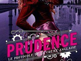 Série Le protocole de la crème anglaise - tome 1 'Prudence' - de Gail CARRIGER