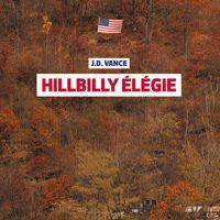 Chronique 39 -17: Hillbilly Elegie de J.D. Vance