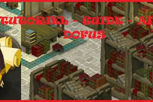 Tutoriel - Guide - Aide sur le monde de Dofus