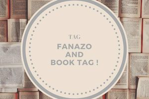 TAG du mois d'Août - Fanazo and Book Tag