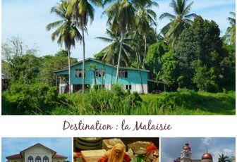 Un voyage en Malaisie, ça vous tente ?