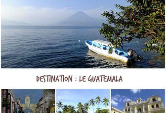 Un voyage au Guatemala, ça vous tente ?