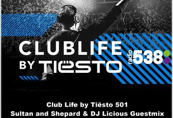 Club Life by Tiësto 501 - Sultan and Shepard & DJ Licious Guestmix - November 04, 2016