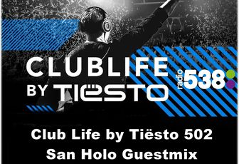 Club Life by Tiësto 502 - San Holo Guestmix - November 11, 2016