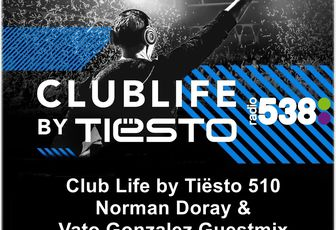Club Life by Tiësto 510 - Norman Doray & Vato Gonzalez Guestmix - January 06, 2017