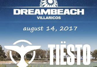 Tiësto date | Dreambeach | Villaricos, Spain - August 14, 2017