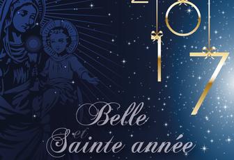 BELLE ET SAINTE ANNÉE 2017