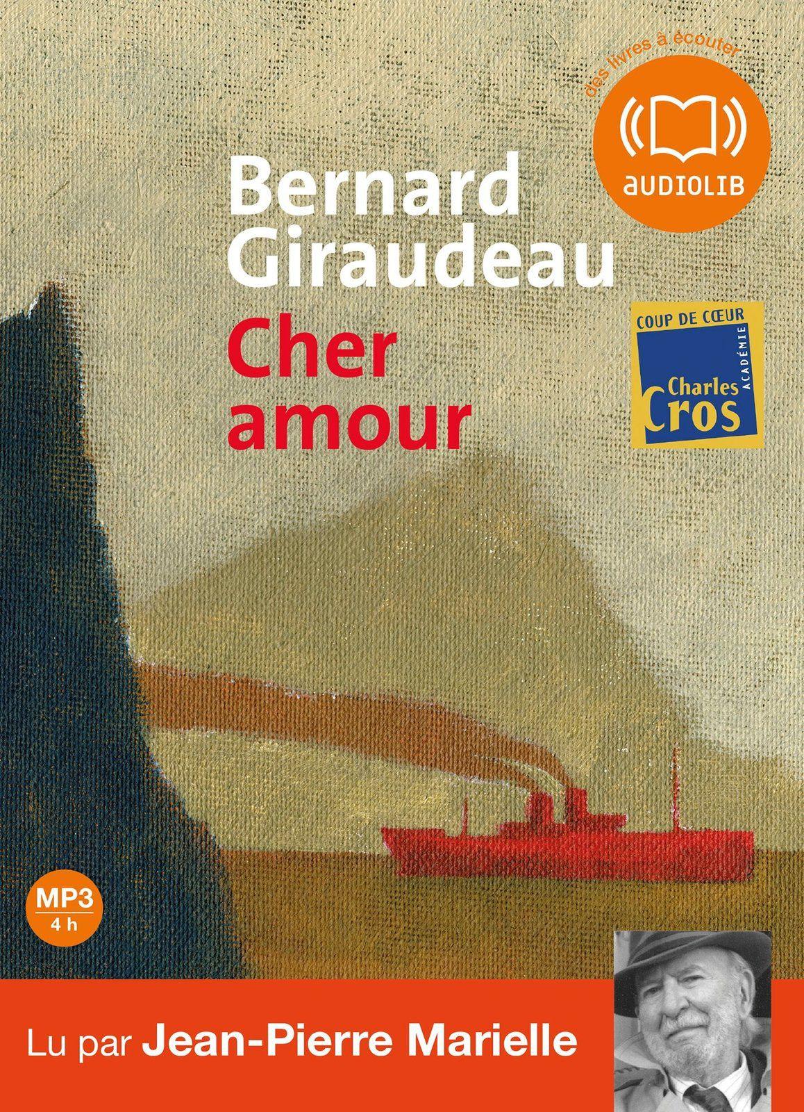 Cher amour, de Bernard Giraudu, lu par Jean-pierre Marielle.