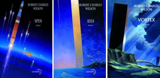 Spin, Axis, Vortex, la trilogie de science-fiction de Robert Charles Wilson