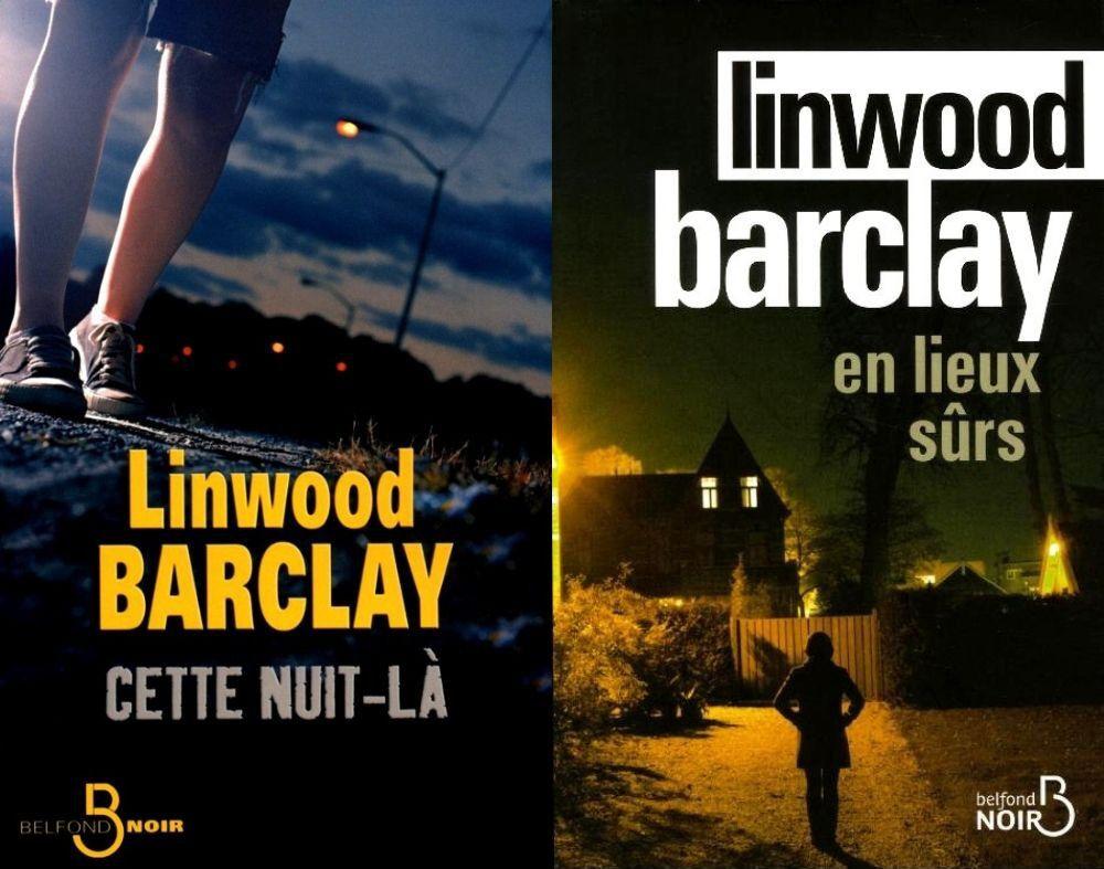 Cette nuit-là et En lieux sûrs, deux thrillers de Linwood Barclay, aux édition Belfond