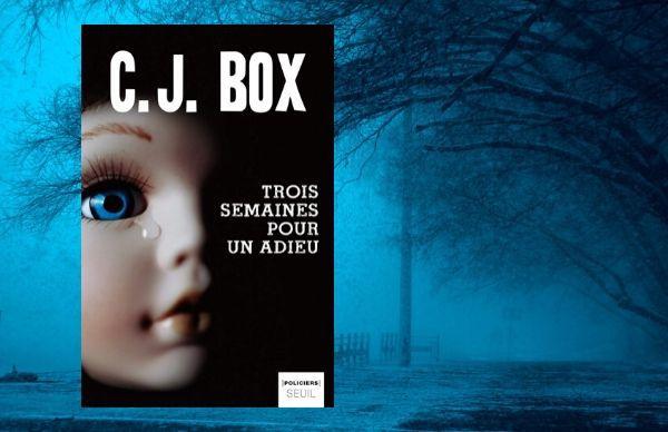 Trois semaines pour un adieu, un thriller de Charles James Box, aux éditions Seuil Policier