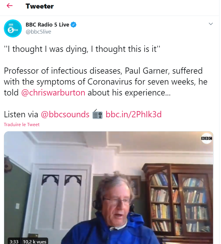 Emission 10 mai 2020 - BBC - ''I thought I was dying, I thought this is it''  Professor of infectious diseases, Paul Garner, suffered with the symptoms of Coronavirus for seven weeks, he told  @chriswarburton  about his experience...