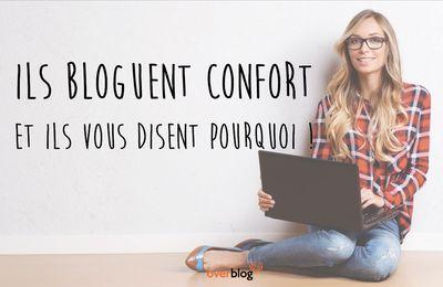 Ils bloguent Confort et il vous disent pourquoi !