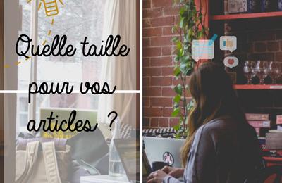 Quelle est la taille idéale pour vos articles ?