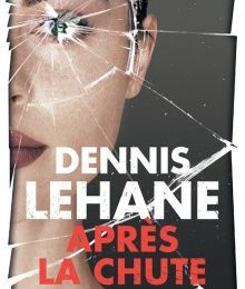 Après la chute, Dennis Lehane, chez Rivages