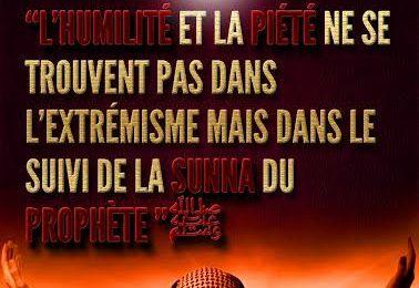 L'humilité et la piété ne se trouvent pas dans l'extrémisme et la dureté ...