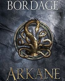 Arkane Tome 1 : Désolation de Pierre Bordage