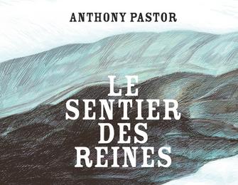 Le sentier des reines -  Anthony Pastor