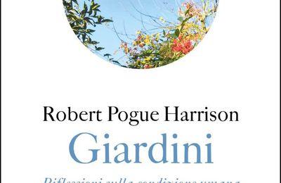 ROBERT POGUE HARRISON: GIARDINI