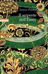SARAH PERRY: IL SERPENTE DELL' ESSEX