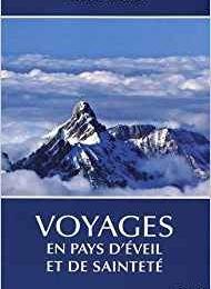 Voyages en pays d'éveil et de sainteté