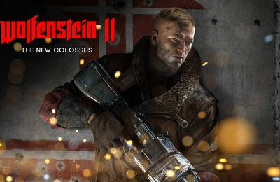 Un trailer explosif pour Wolfenstein The new Colossus