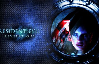 "[MON AVIS] Resident Evil Revelations PS4 ""RE""Edition"
