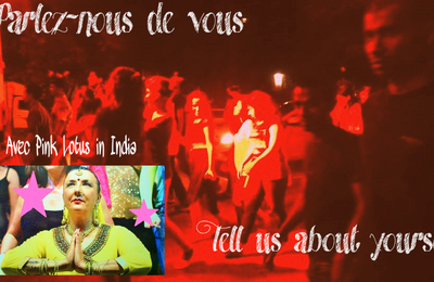 Parlez-nous de vous / Tell us about yourself : Pink Lotus in India