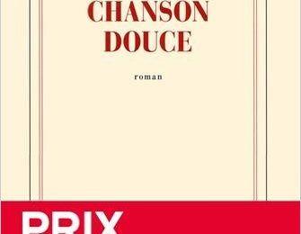Chanson douce, Leila Slimani. Un Goncourt mérité.