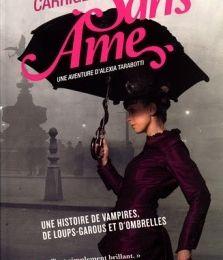 Une aventure d'Alexia Tarabotti, le protectorat de l'ombrelle, tome 1: Sans âme de Gail Carriger