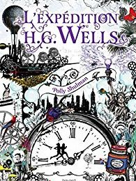 L'expédition H. G. Wells (Polly Shulman)
