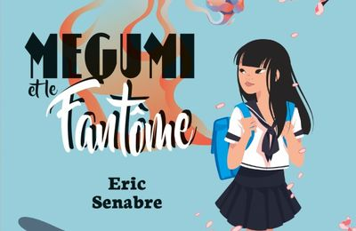 [Roman jeunesse] Megumi et le fantôme - E. Senabre