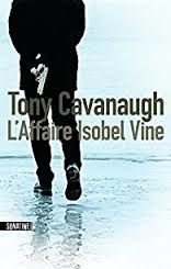 "Tony Cavanaugh ""L'affaire Isobel Vine"""