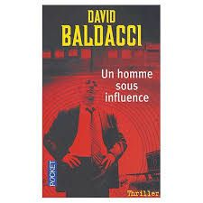 Un homme sous influence - David Baldacci