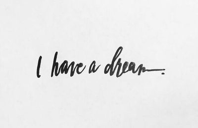 I have a dream...