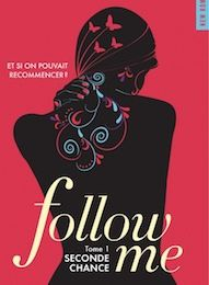 Follow me tome 1 : Seconde chance de Fleur HANA